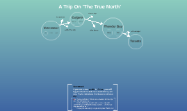 A Trip On 'The True North'