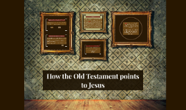 How the Old Testament points to Jesus