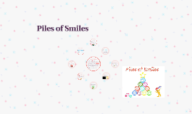 Piles of Smiles