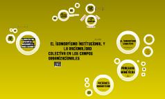 Copy of El Isomorfismo Institucional y la Racionalidad Colectiva en los Campos Org.