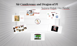 Sir Cumference and Dragon of Pi