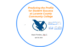Predicting the Profile for Student Success at Laramie Count