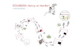 EUTHANASIA: Mercy or Killing?