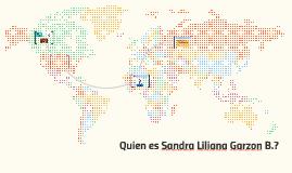 Quien es Sandra Liliana Garzon B?