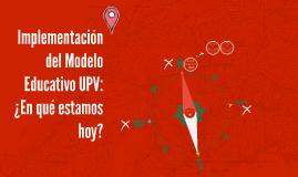 Implementación del Modelo Educativo UPV: