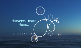 Humanism in Doctor Faustus
