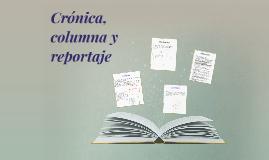 CRÓNICA, COLUMNA Y REPORTAJE