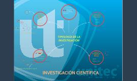 Copy of Tipologia de la Investigación Científica