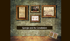 SS8H4 Georgia and the Constitution