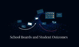 School Boards and Student Outcomes