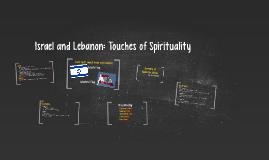 Israel and Lebanon: Touches of Spirituality