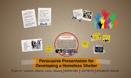 Copy of Persuasive Presentation for Developing a Homeless Shelter