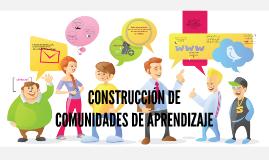 CONSTRUCCIÓN DE COMUNIDADES DE APRENDIZAJE