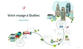 Copy of Votre voyage à Québec