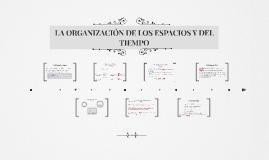 T16. LA ORGANIZACIÓN DE LOS ESPACIOS Y DEL TIEMPO