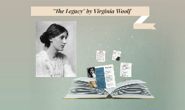 "Virginia Woolf's ""The Legacy"""
