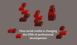 How social media is changing the DNA of professional development