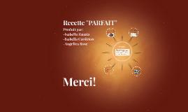 """Recette """"PARFAIT"""""""