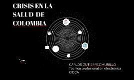 CRISIS EN LA SALUD  DE COLOMBIA
