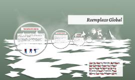 Copy of Reemplazo Global