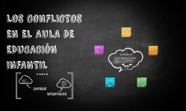 LOS CONFLICTOS EN EL AULA DE EDUCACION INFANTIL