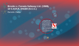 Brooks v. Canada Safeway Ltd. (1989), 10 C.H.R.R. D/6183 (S.
