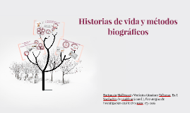 Copy of Historias de vida y métodos biográficos. Fortunato