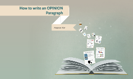 Copy of How to write an Opinion Paragraph