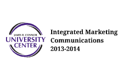 Copy of Copy of 2013-2014 Integrated Marketing Communications