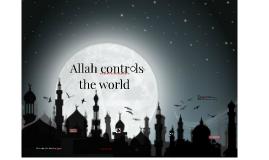 Allah controls the world