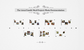 The Great Family Meal Project: Photo Documentation