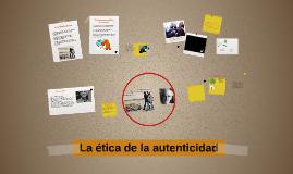 Copy of La ética de la autenticidad