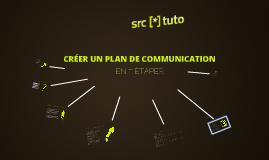 SRC[*]tuto - Créer un plan de communication