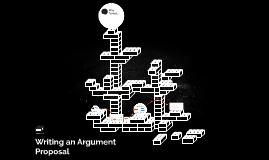 Writing an Argument Proposal