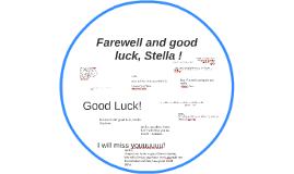 Farewell and good luck, Stella !