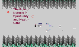 The Role of Nurse's in Spirituality and Health-Care