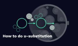 How to do u-substitution