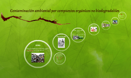 Contaminación ambiental por compuestos orgánicos no biodegra