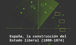 España, la construcción del Estado liberal (1808-1874)