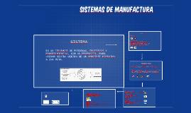 Copy of sistemas de manufactura