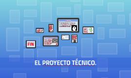 Copy of EL PROYECTO TÉCNICO