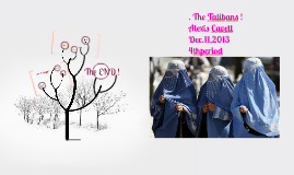 . The Talibans !