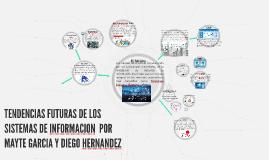 TENDENCIAS FUTURAS DE LOS SISTEMAS DE INFORMACION  POR MAYTE