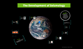 The Development of Seismology