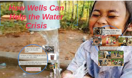 How Wells Can Help the Water Crisis