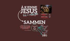 Holmlia: Å kjenne Jesus SAMMEN