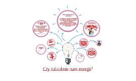 Czy zabraknie nam energii?