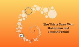 The Thirty Years War: Bohemian and Danish Period
