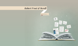 Copy of Robert Frost & Bereft