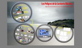 Copy of LOS PELIGROS DE LA CORRIENTE ELECTRICA